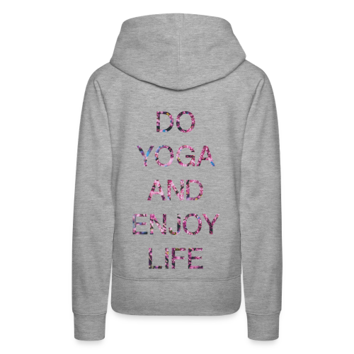 DO YOGA AND ENJOY LIFE - Women's Premium Hoodie