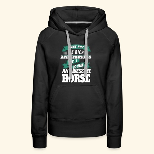 I Have an Horse Saying Hoodies - Women's Premium Hoodie