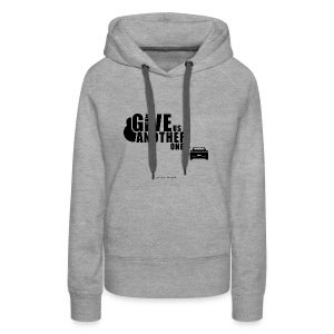 Give Us Another One Hoodie! - Women's Premium Hoodie