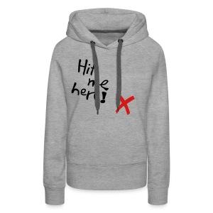 Hit me! (Girls) - Women's Premium Hoodie