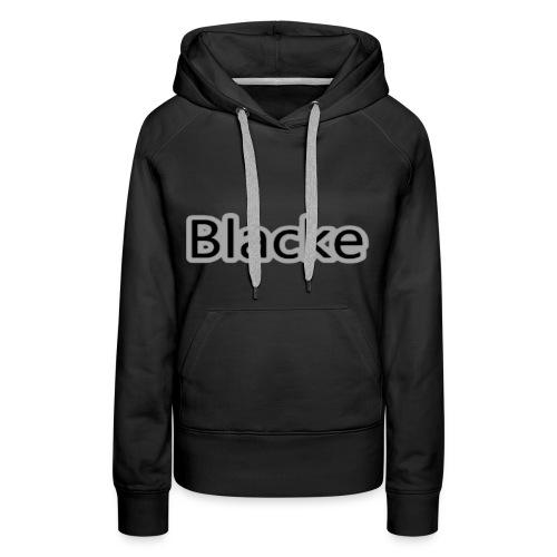 """Womens - """"Blacke"""" Hoodie - Women's Premium Hoodie"""