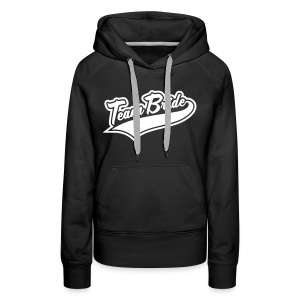 Team Bride - Wedding Party Apparel - Women's Premium Hoodie