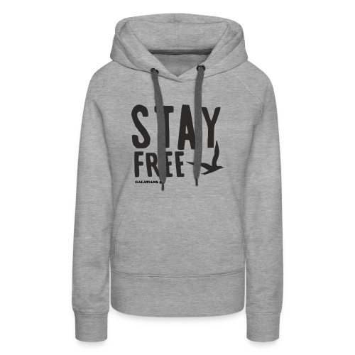 Stay Free Bold Women's Hoodie - Women's Premium Hoodie