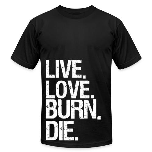Live Love Burn Die Shirt Men - Men's Fine Jersey T-Shirt