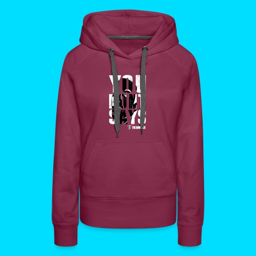 Official You Don't Says Jacket - Women's Premium Hoodie