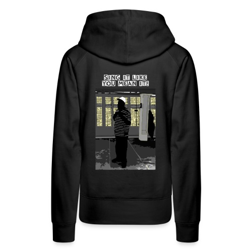 Sing It Like You Mean It - NYC Subway Singer - Womens Hoodie - Women's Premium Hoodie