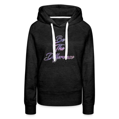 Be The Difference Womens Galaxy Hoodie - Women's Premium Hoodie