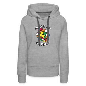 Rubik's Cube Good With My Hands - Women's Premium Hoodie