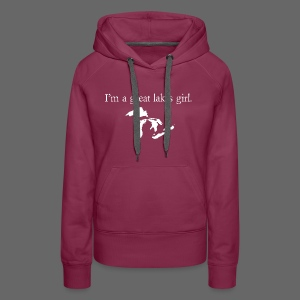 Capital I'm a great lakes girl. - Women's Premium Hoodie