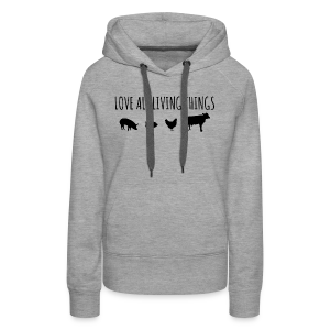 Women's Love All Living Things Premium Hoodie - Women's Premium Hoodie