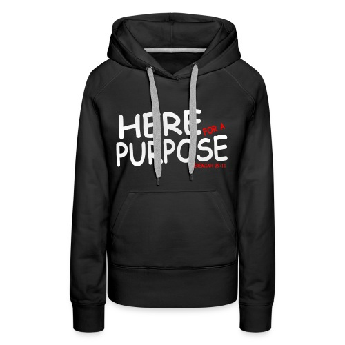 Here For A Purpose Official Hoodies - Women's Premium Hoodie