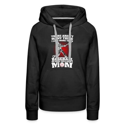 Being Baseball Mom - Women's Premium Hoodie