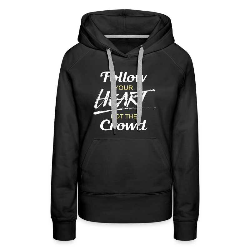 Follow Your Heart not the - Women's Premium Hoodie