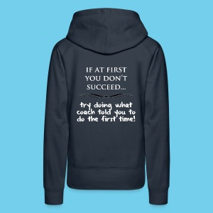 If at First you don't succeed.. - Women's Premium Hoodie - Women's Premium Hoodie