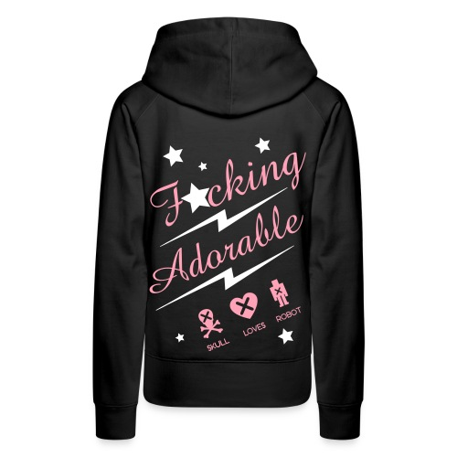 SKULL LOVES ROBOT - Womans F*cking Adorable Hoodie - Women's Premium Hoodie