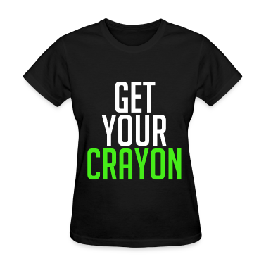 Get Your Crayon Lime (White) Women's T-Shirts