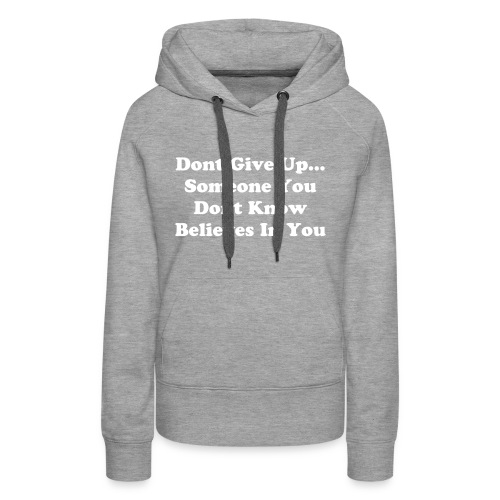 Dont Give Up (Premium) - Women's Premium Hoodie
