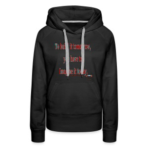To Build it tomorrow - Women's Premium Hoodie