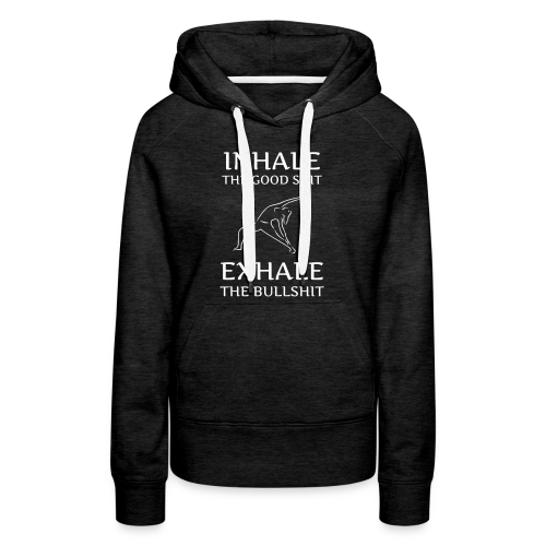 INHALE THE GOOD - Women's Premium Hoodie