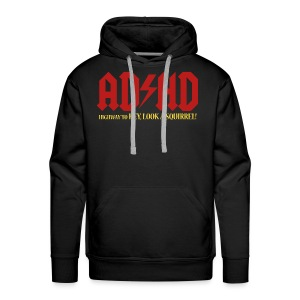 ADHD Highway to LOOK A SQUIRREL! Men's Hoodie - Men's Premium Hoodie