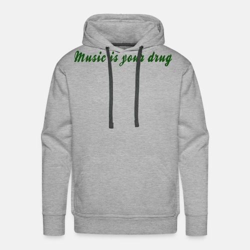 "Green ""music is your drug"" text hoodie - Men's Premium Hoodie"