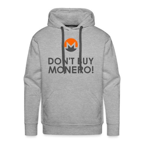 Don't Buy Monero Hoodie - Men's Premium Hoodie