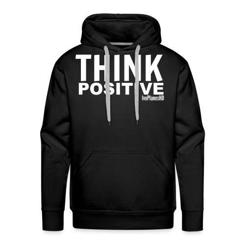 Mens Think Positive Hoodie - Men's Premium Hoodie