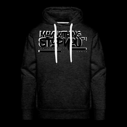 MayNothingStopYouth Sweatshirt blk/wht - Men's Premium Hoodie