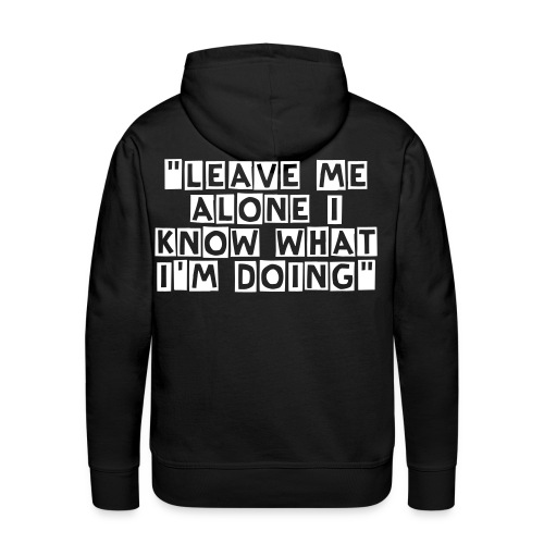 LEAVE ME ALONE - Men's Premium Hoodie