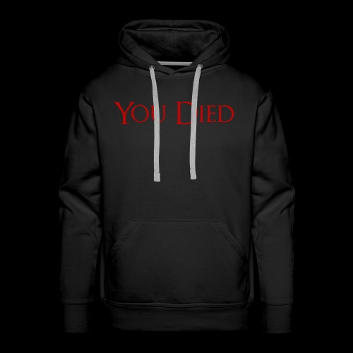 You Died - Men's Premium Hoodie