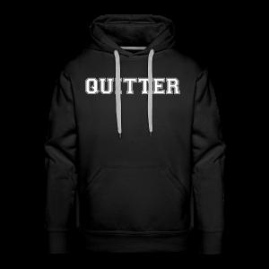 Quitter Hoodie - Men's Premium Hoodie