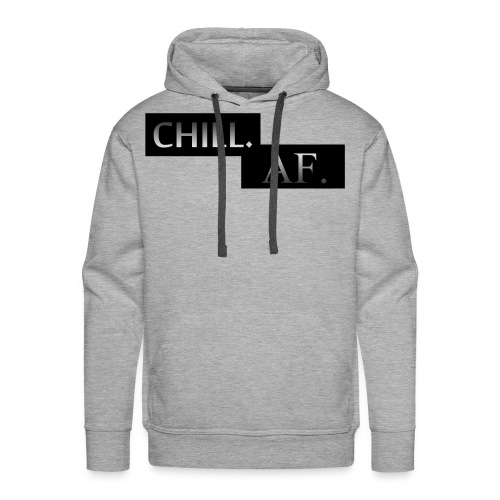 Mens Sweater - CHILL. AF. - Men's Premium Hoodie