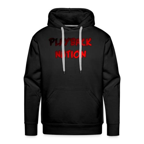 Men's Playback Nation Hoodie - Men's Premium Hoodie