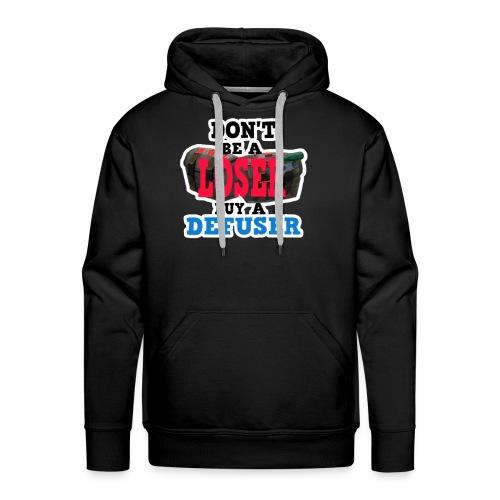 Don't Be A Loser Buy A Defuser: CS:GO Pullover - Men's Premium Hoodie