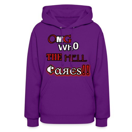 omg who the hell cares - Women's Hoodie