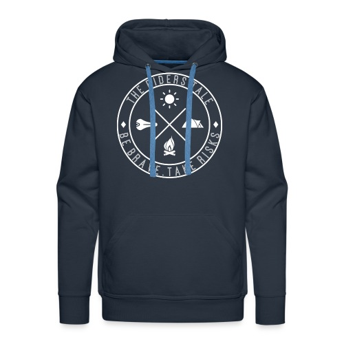 Be Brave. Take Risks. The Riders Tale Hoodie - Men's Premium Hoodie