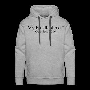 My Breath Stinks Hoodie (men) - Men's Premium Hoodie