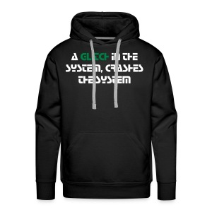 A Glitch In The System, Crashes The System Hoodie - Men's Premium Hoodie