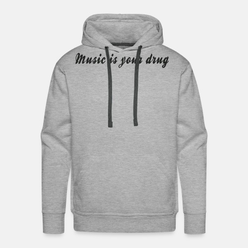 "Black ""music is your drug"" text hoodie - Men's Premium Hoodie"