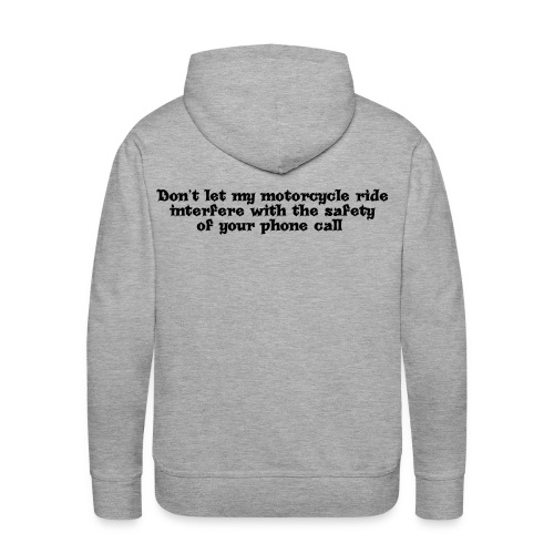 Don't let my ride interfere with your phone call Premium Mens Hoodie (Black Text) - Men's Premium Hoodie
