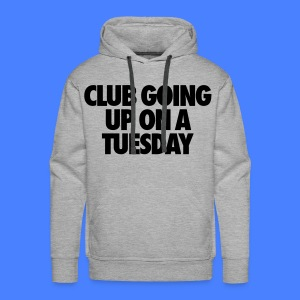 Club Going Up On A Tuesday Hoodies - Men's Premium Hoodie