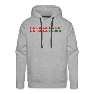 Vodka Christmas Song - Men's Premium Hoodie