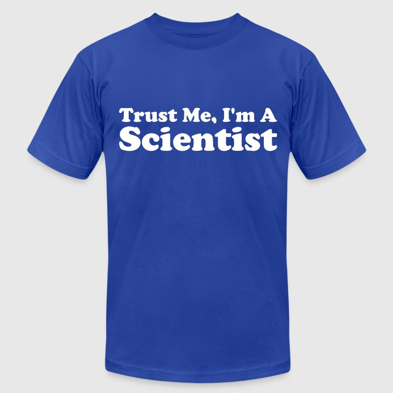 Trust Me, I'm a Scientist - Men's T-Shirt by American Apparel