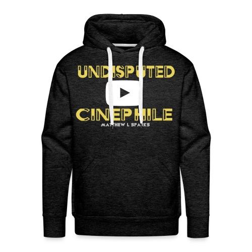 """Matthew L Sparks """"Undisputed Cinephile"""" Authentic Premium Hoodie - Men's Premium Hoodie"""