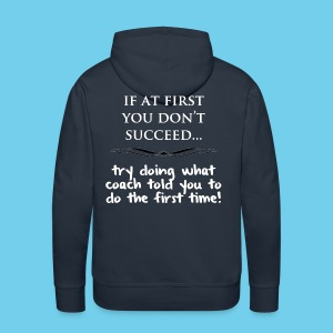 If at First you don't succeed.. - Men's Premium Hoodie - Men's Premium Hoodie