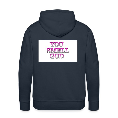 You Smell gud phone case iphone 6/6s - Men's Premium Hoodie