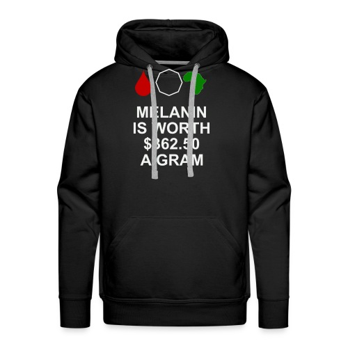 Melanin is worth $362.50 a gram - Men's Premium Hoodie