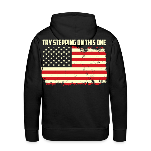Try stepping on this flag - Men's Premium Hoodie
