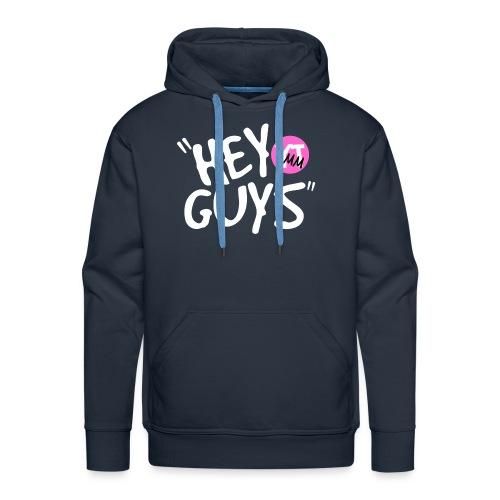 """""""Hey Guys"""" Hoodie - Men's Premium Hoodie"""