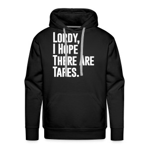 I Hope There Are Tapes - Men's Premium Hoodie